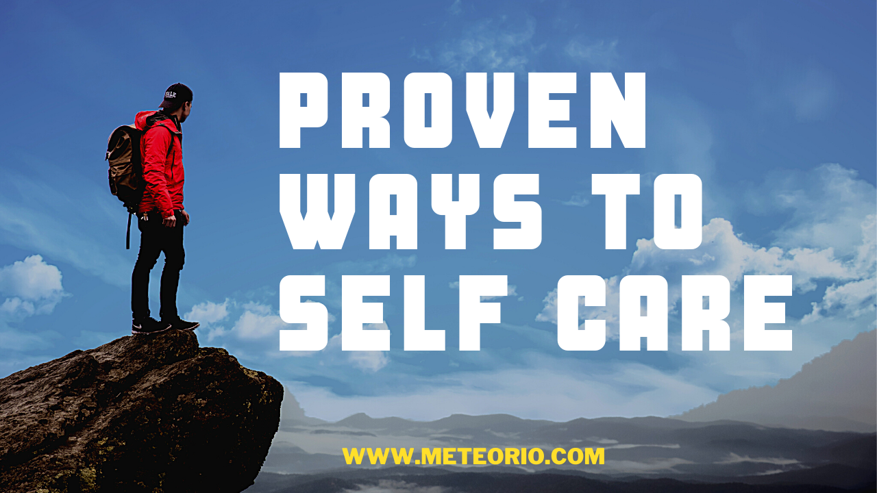 Self care: Proven ways to take care of yourself